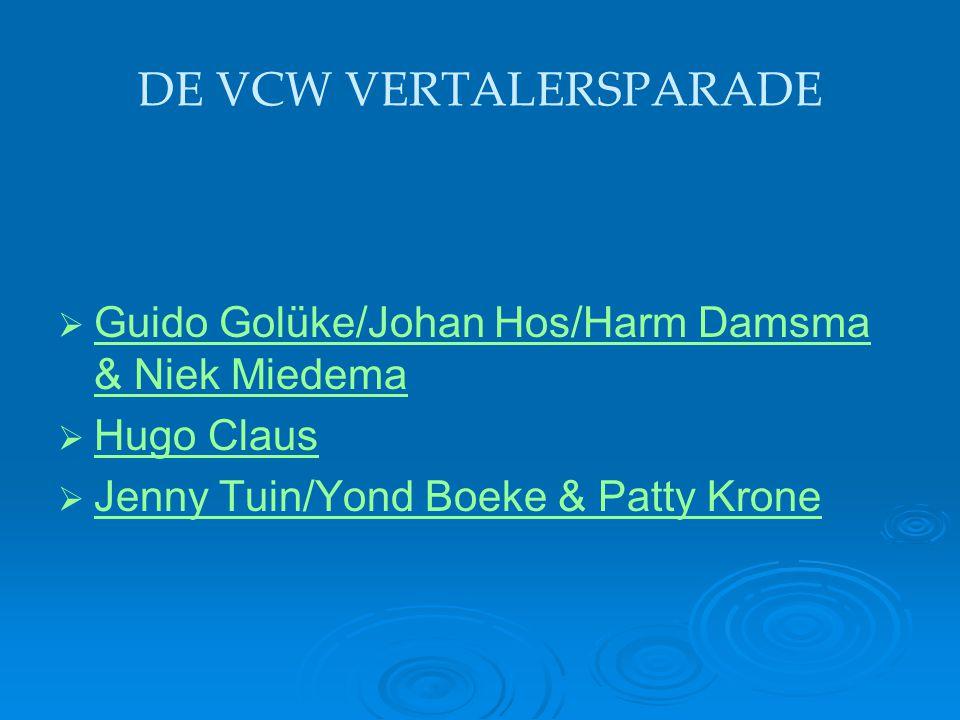 DE VCW VERTALERSPARADE   Guido Golüke/Johan Hos/Harm Damsma & Niek Miedema Guido Golüke/Johan Hos/Harm Damsma & Niek Miedema   Hugo Claus Hugo Cla