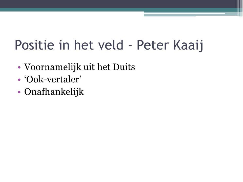 Positie in het veld - Peter Kaaij Voornamelijk uit het Duits 'Ook-vertaler' Onafhankelijk