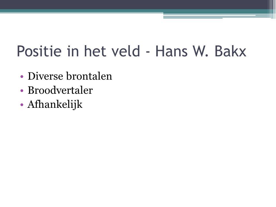 Positie in het veld - Hans W. Bakx Diverse brontalen Broodvertaler Afhankelijk
