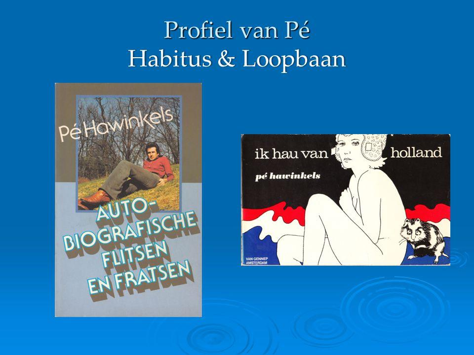 Profiel van Pé Habitus & Loopbaan