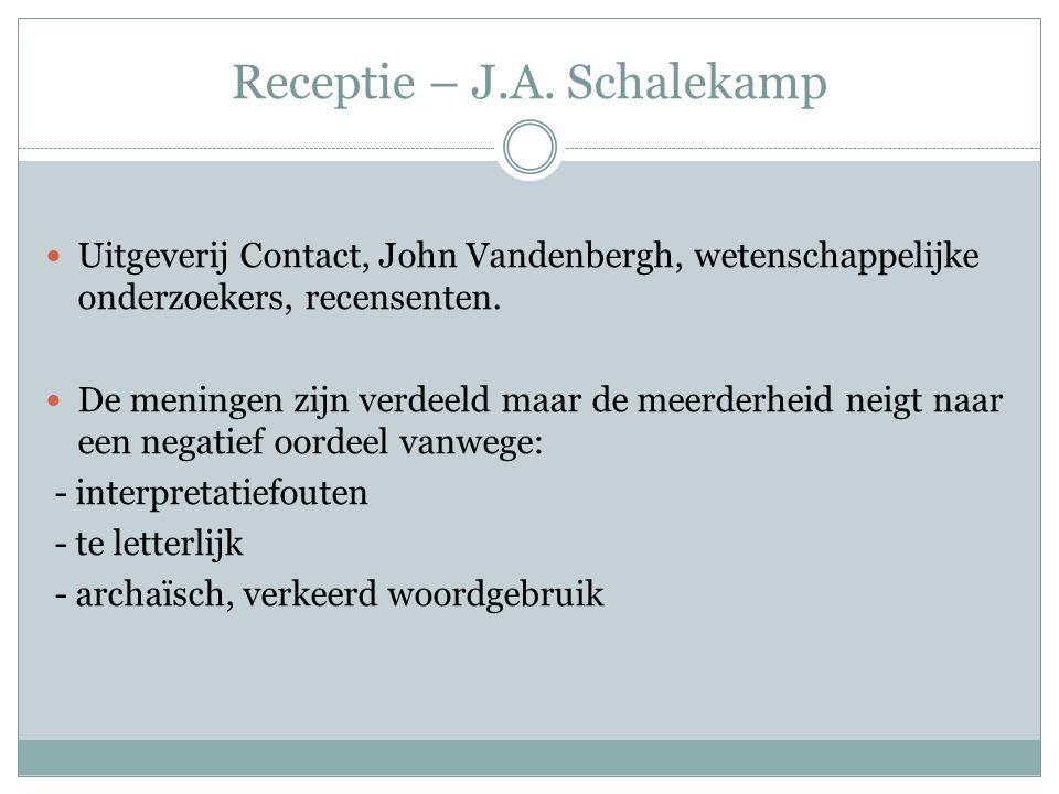 Receptie – J.A. Schalekamp Uitgeverij Contact, John Vandenbergh, wetenschappelijke onderzoekers, recensenten. De meningen zijn verdeeld maar de meerde