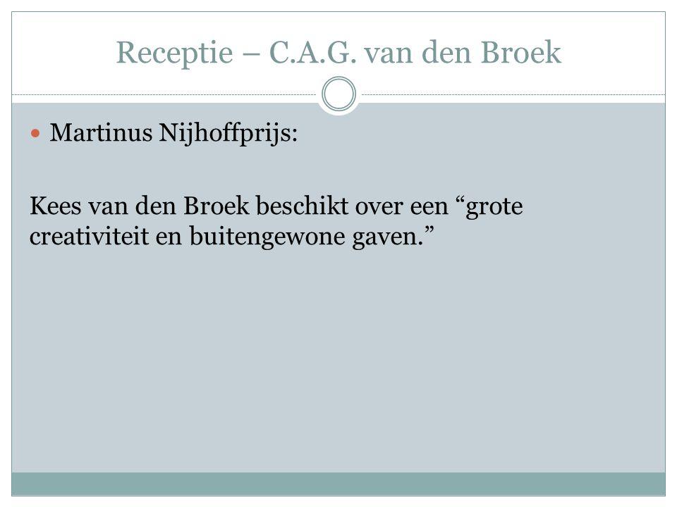 """Receptie – C.A.G. van den Broek Martinus Nijhoffprijs: Kees van den Broek beschikt over een """"grote creativiteit en buitengewone gaven."""""""