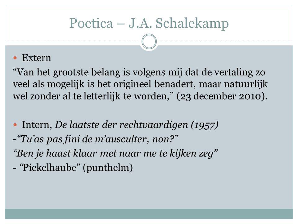 """Poetica – J.A. Schalekamp Extern """"Van het grootste belang is volgens mij dat de vertaling zo veel als mogelijk is het origineel benadert, maar natuurl"""