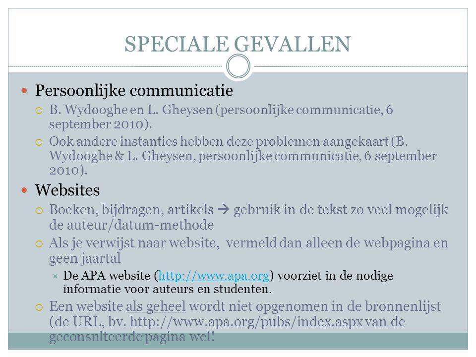 SPECIALE GEVALLEN Persoonlijke communicatie  B. Wydooghe en L. Gheysen (persoonlijke communicatie, 6 september 2010).  Ook andere instanties hebben