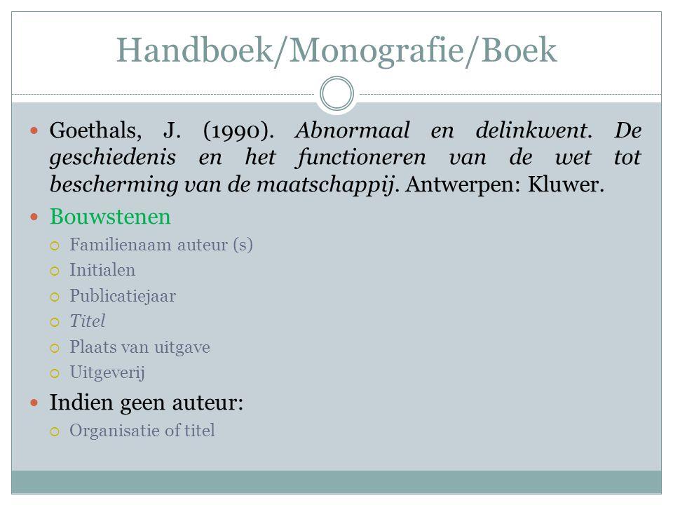 Handboek/Monografie/Boek Goethals, J. (1990). Abnormaal en delinkwent. De geschiedenis en het functioneren van de wet tot bescherming van de maatschap