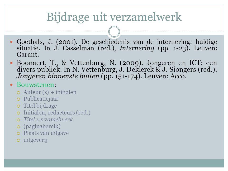 Bijdrage uit verzamelwerk Goethals, J. (2001). De geschiedenis van de internering: huidige situatie. In J. Casselman (red.), Internering (pp. 1-23). L