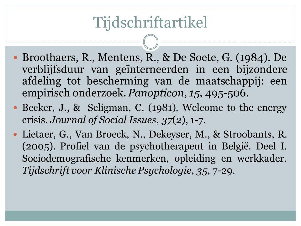 Tijdschriftartikel Broothaers, R., Mentens, R., & De Soete, G. (1984). De verblijfsduur van geïnterneerden in een bijzondere afdeling tot bescherming