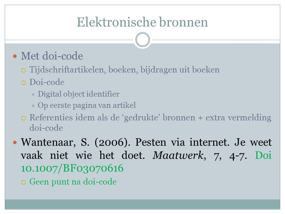 Elektronische bronnen Met doi-code  Tijdschriftartikelen, boeken, bijdragen uit boeken  Doi-code  Digital object identifier  Op eerste pagina van