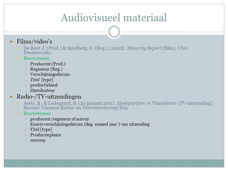 Audiovisueel materiaal Films/video's  De Bont J. (Prod.) & Spielberg, S. (Reg.). (2002). Minority Report [film]. USA: Dreamworks.  Bouwstenen  Prod