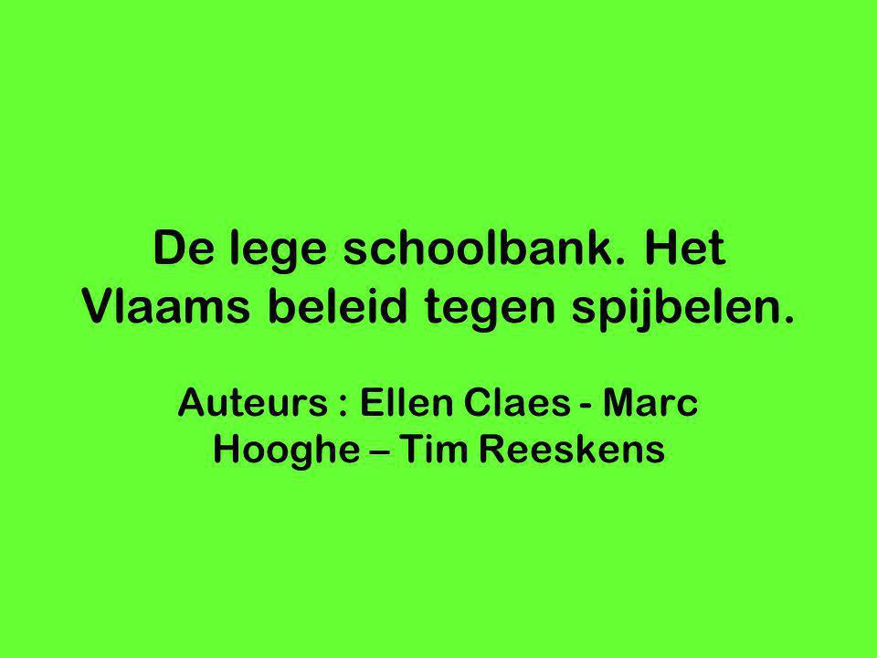 De lege schoolbank. Het Vlaams beleid tegen spijbelen. Auteurs : Ellen Claes - Marc Hooghe – Tim Reeskens