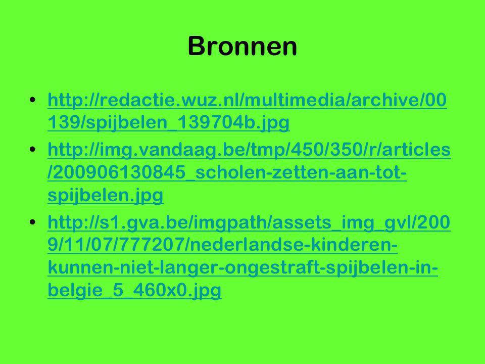 Bronnen http://redactie.wuz.nl/multimedia/archive/00 139/spijbelen_139704b.jpghttp://redactie.wuz.nl/multimedia/archive/00 139/spijbelen_139704b.jpg h