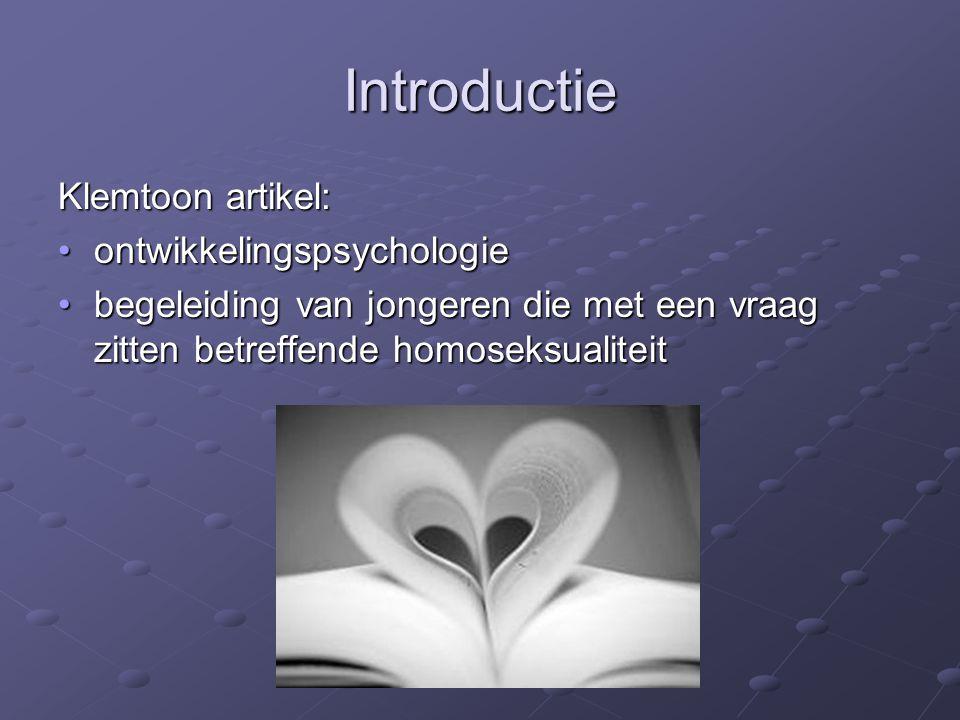 Introductie Klemtoon artikel: ontwikkelingspsychologieontwikkelingspsychologie begeleiding van jongeren die met een vraag zitten betreffende homoseksu