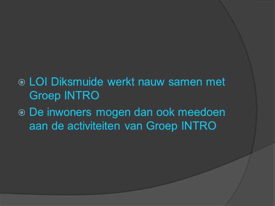  LOI Diksmuide werkt nauw samen met Groep INTRO  De inwoners mogen dan ook meedoen aan de activiteiten van Groep INTRO