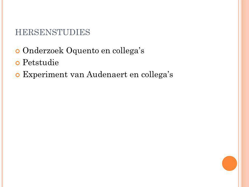 HERSENSTUDIES Onderzoek Oquento en collega's Petstudie Experiment van Audenaert en collega's