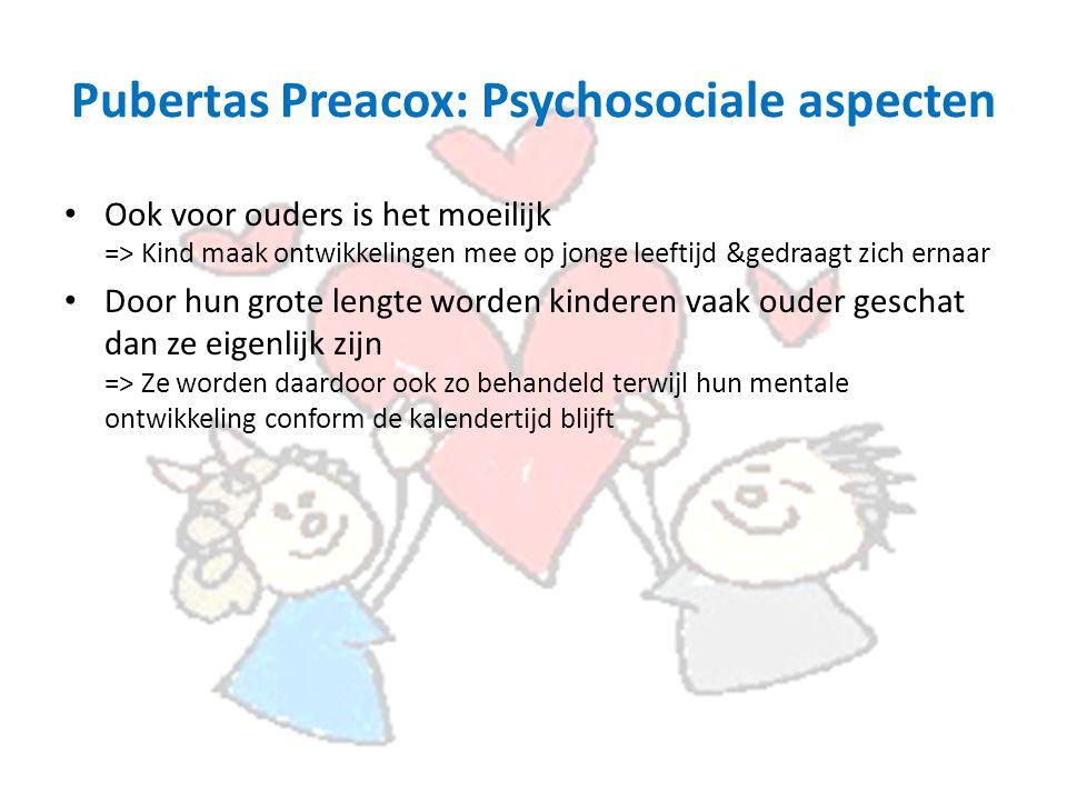 Pubertas Preacox: Psychosociale aspecten Ook voor ouders is het moeilijk => Kind maak ontwikkelingen mee op jonge leeftijd &gedraagt zich ernaar Door hun grote lengte worden kinderen vaak ouder geschat dan ze eigenlijk zijn => Ze worden daardoor ook zo behandeld terwijl hun mentale ontwikkeling conform de kalendertijd blijft