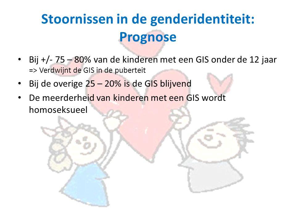 Stoornissen in de genderidentiteit: Prognose Bij +/- 75 – 80% van de kinderen met een GIS onder de 12 jaar => Verdwijnt de GIS in de puberteit Bij de overige 25 – 20% is de GIS blijvend De meerderheid van kinderen met een GIS wordt homoseksueel