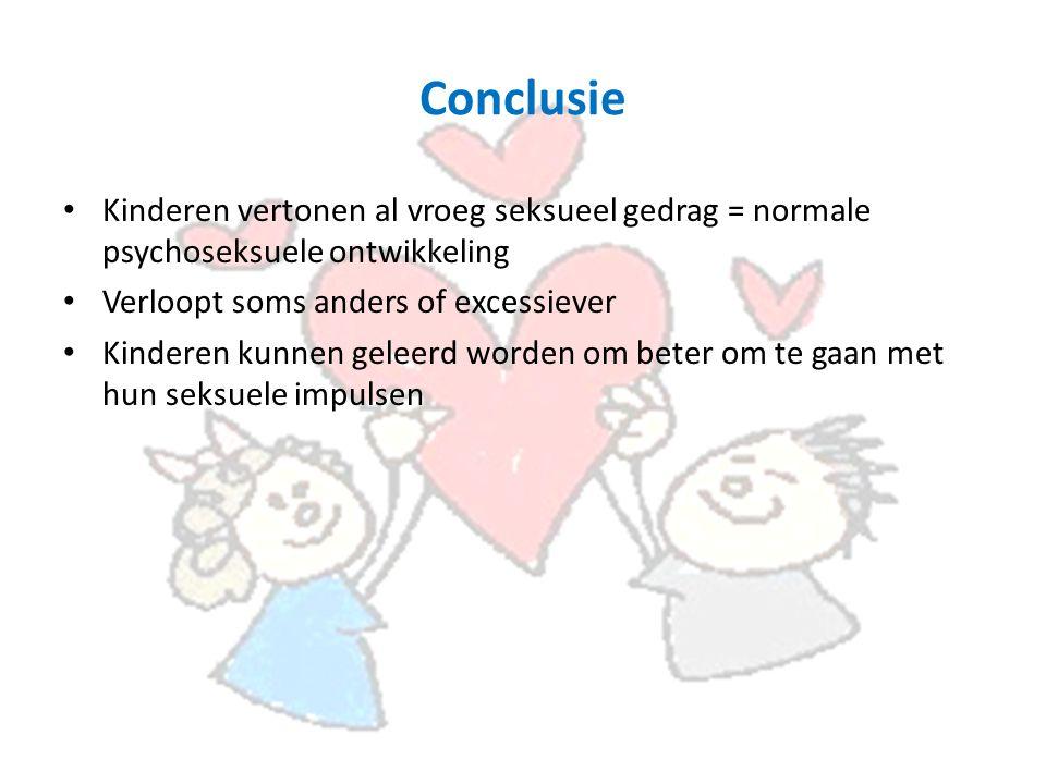 Conclusie Kinderen vertonen al vroeg seksueel gedrag = normale psychoseksuele ontwikkeling Verloopt soms anders of excessiever Kinderen kunnen geleerd worden om beter om te gaan met hun seksuele impulsen