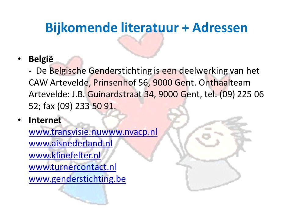 Bijkomende literatuur + Adressen België - De Belgische Genderstichting is een deelwerking van het CAW Artevelde, Prinsenhof 56, 9000 Gent.