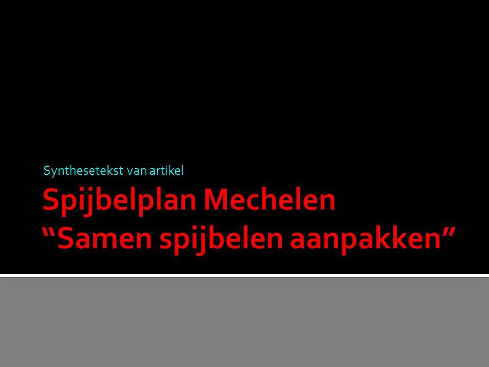  Mechelen:  Centrumstad met meer dan 18.000 leerlingen  Sociaal maatschappelijke problemen  Uit praktijk blijkt  Complexe problematiek  Problematiek overstijgt draagkracht school en CLB  Noodzaak aan samenwerking met andere actoren ▪ Lokale politie, welzijnssector, huisartsen, parket, stad …