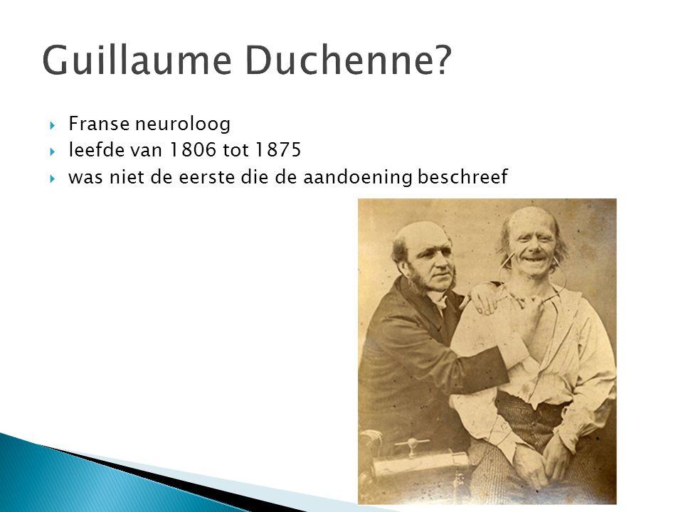  Franse neuroloog  leefde van 1806 tot 1875  was niet de eerste die de aandoening beschreef