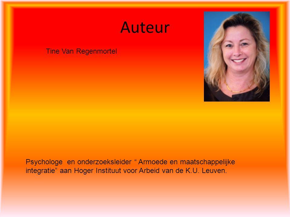 """Auteur Tine Van Regenmortel Psychologe en onderzoeksleider """" Armoede en maatschappelijke integratie"""" aan Hoger Instituut voor Arbeid van de K.U. Leuve"""