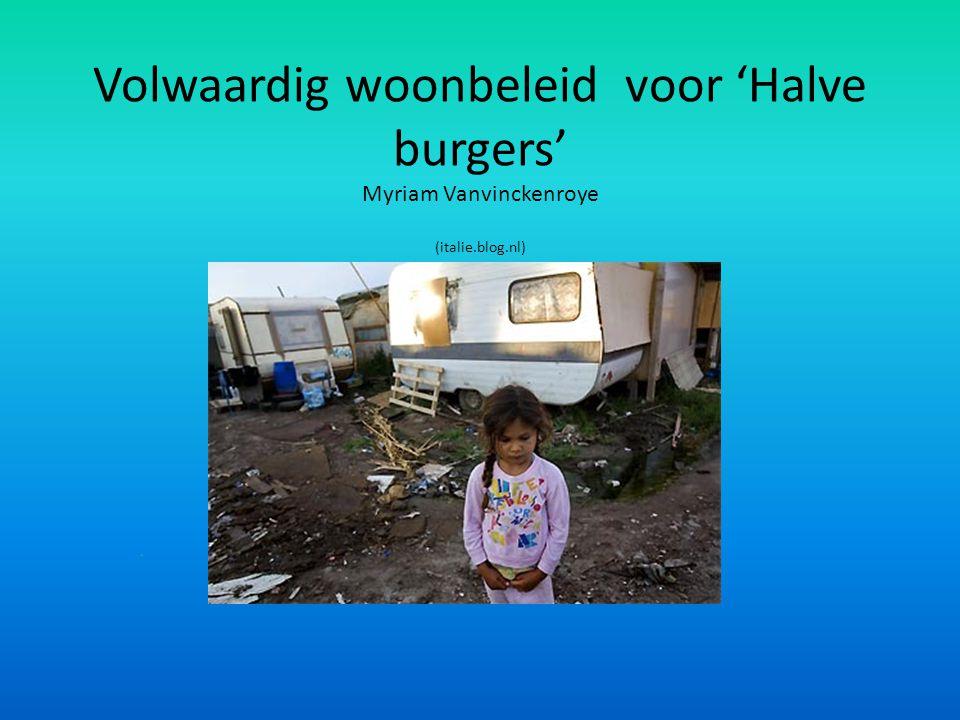 Volwaardig woonbeleid voor 'Halve burgers' Myriam Vanvinckenroye (italie.blog.nl) T