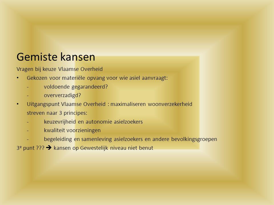 Gemiste kansen Vragen bij keuze Vlaamse Overheid Gekozen voor materiële opvang voor wie asiel aanvraagt: - voldoende gegarandeerd? - oververzadigd? Ui