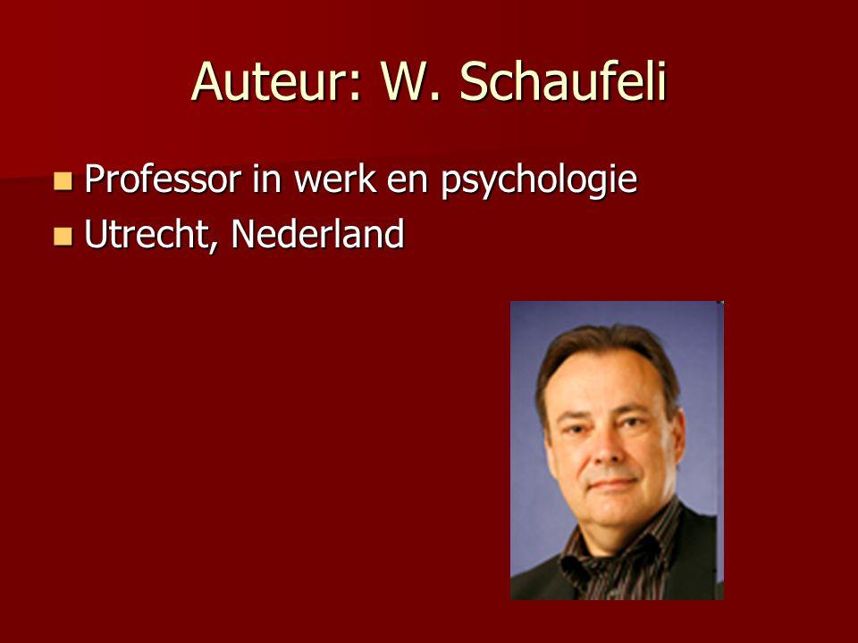 Auteur: W. Schaufeli Professor in werk en psychologie Professor in werk en psychologie Utrecht, Nederland Utrecht, Nederland