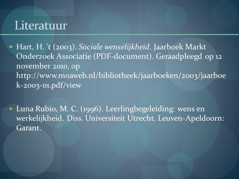 Literatuur Hart, H. 't (2003). Sociale wenselijkheid. Jaarboek Markt Onderzoek Associatie (PDF-document). Geraadpleegd op 12 november 2010, op http://