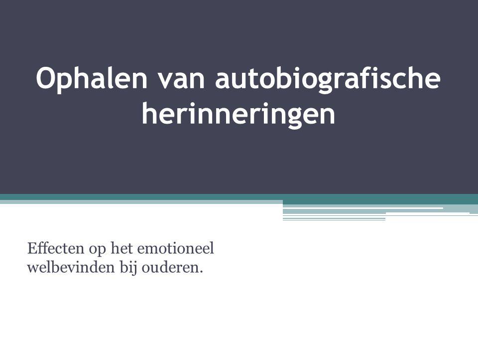 Ophalen van autobiografische herinneringen Effecten op het emotioneel welbevinden bij ouderen.