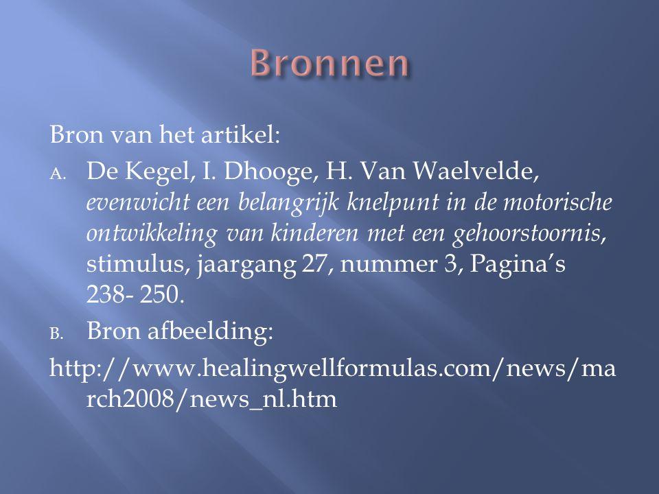 Bron van het artikel: A. De Kegel, I. Dhooge, H. Van Waelvelde, evenwicht een belangrijk knelpunt in de motorische ontwikkeling van kinderen met een g