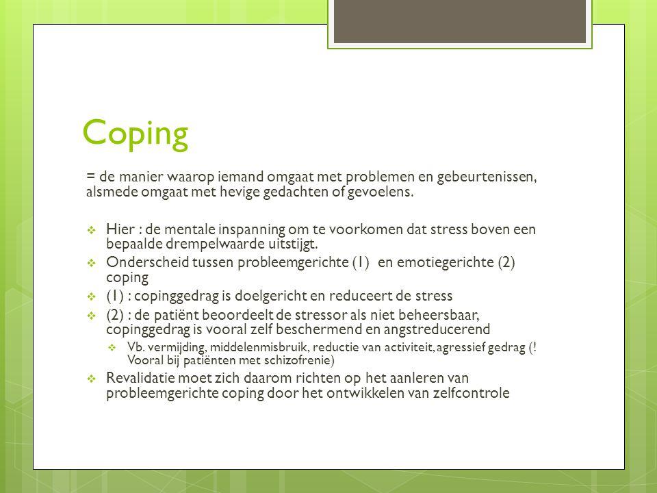Coping = de manier waarop iemand omgaat met problemen en gebeurtenissen, alsmede omgaat met hevige gedachten of gevoelens.  Hier : de mentale inspann