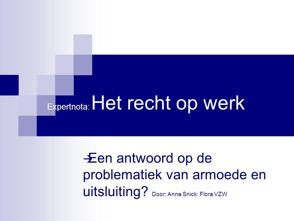 Expertnota: Het recht op werk  Een antwoord op de problematiek van armoede en uitsluiting.