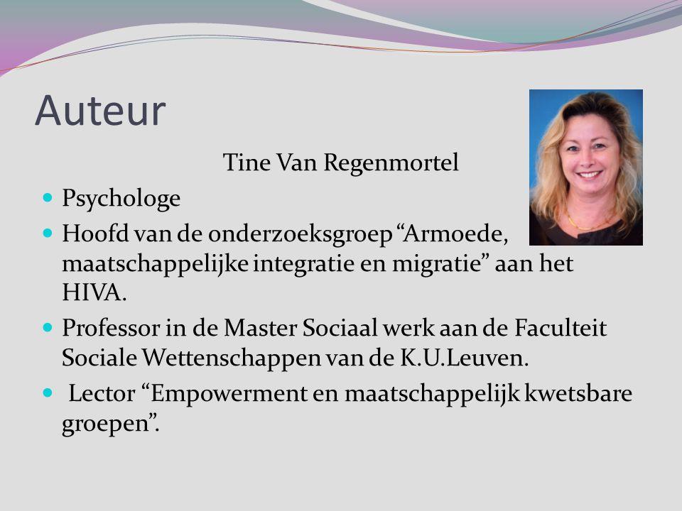 """Auteur Tine Van Regenmortel Psychologe Hoofd van de onderzoeksgroep """"Armoede, maatschappelijke integratie en migratie"""" aan het HIVA. Professor in de M"""