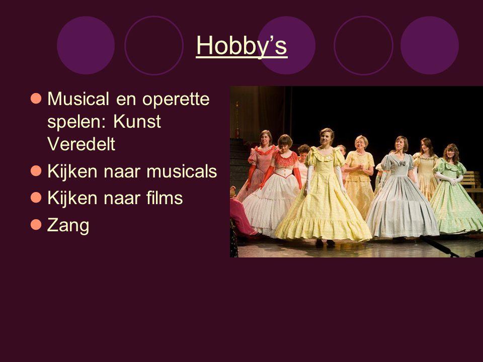Hobby's Musical en operette spelen: Kunst Veredelt Kijken naar musicals Kijken naar films Zang