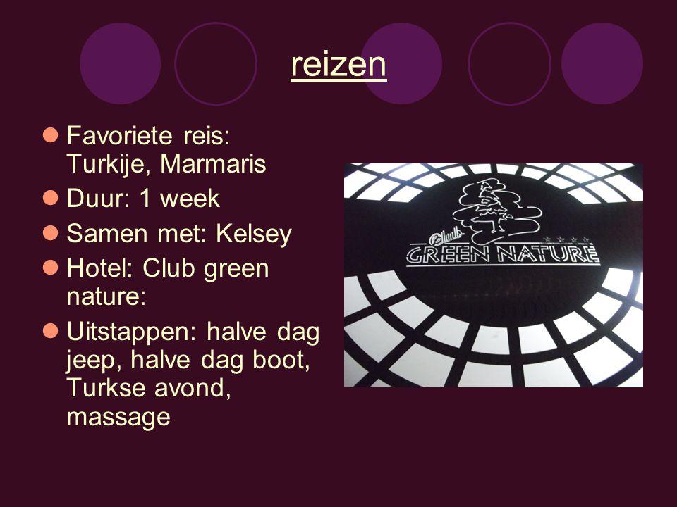 reizen Favoriete reis: Turkije, Marmaris Duur: 1 week Samen met: Kelsey Hotel: Club green nature: Uitstappen: halve dag jeep, halve dag boot, Turkse a