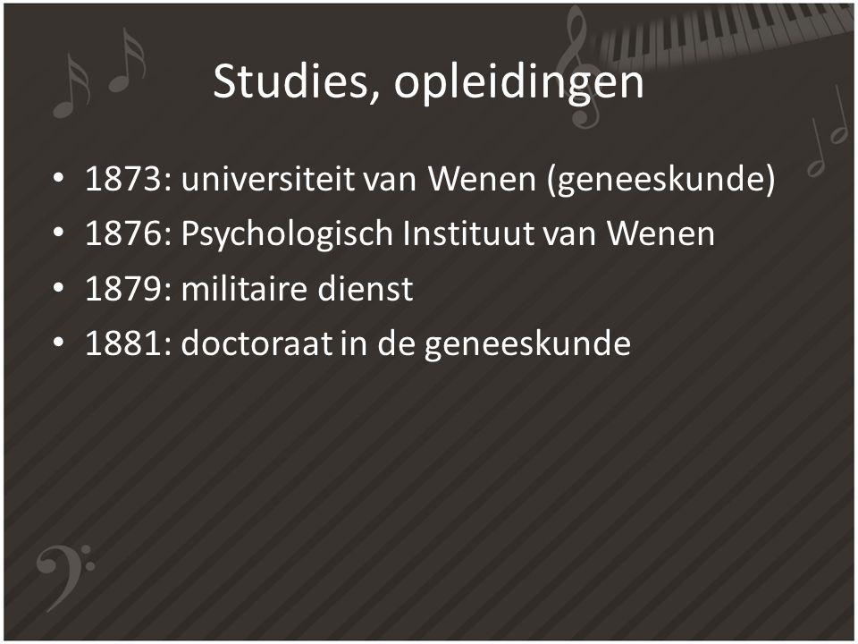 Studies, opleidingen 1873: universiteit van Wenen (geneeskunde) 1876: Psychologisch Instituut van Wenen 1879: militaire dienst 1881: doctoraat in de g