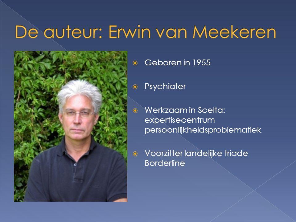  Geboren in 1955  Psychiater  Werkzaam in Scelta: expertisecentrum persoonlijkheidsproblematiek  Voorzitter landelijke triade Borderline