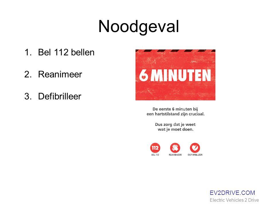 Noodgeval EV2DRIVE.COM Electric Vehicles 2 Drive 1.Bel 112 bellen 2.Reanimeer 3.Defibrilleer