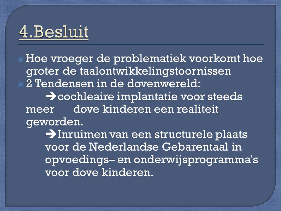 KNOORS H.Taalontwikkelingsstoornissen ten gevolge van doofheid, in:KNOORS H.