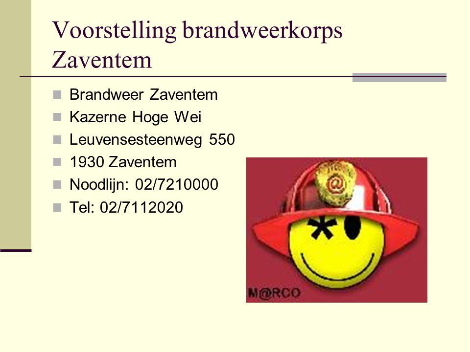 Voorstelling brandweerkorps Zaventem Brandweer Zaventem Kazerne Hoge Wei Leuvensesteenweg 550 1930 Zaventem Noodlijn: 02/7210000 Tel: 02/7112020