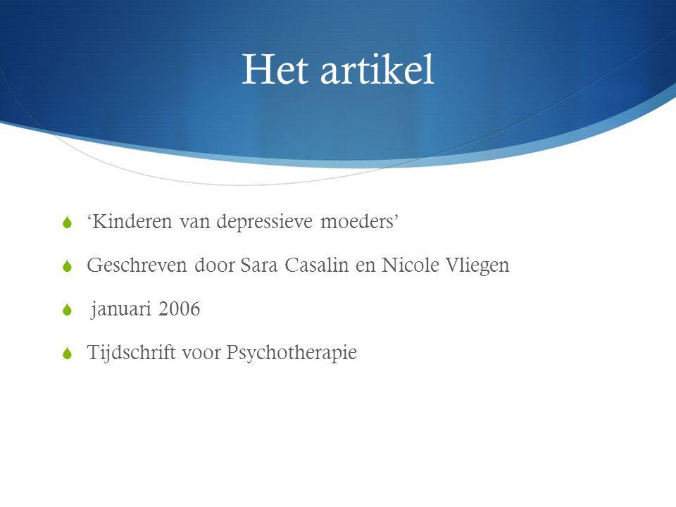 Het artikel  'Kinderen van depressieve moeders'  Geschreven door Sara Casalin en Nicole Vliegen  januari 2006  Tijdschrift voor Psychotherapie