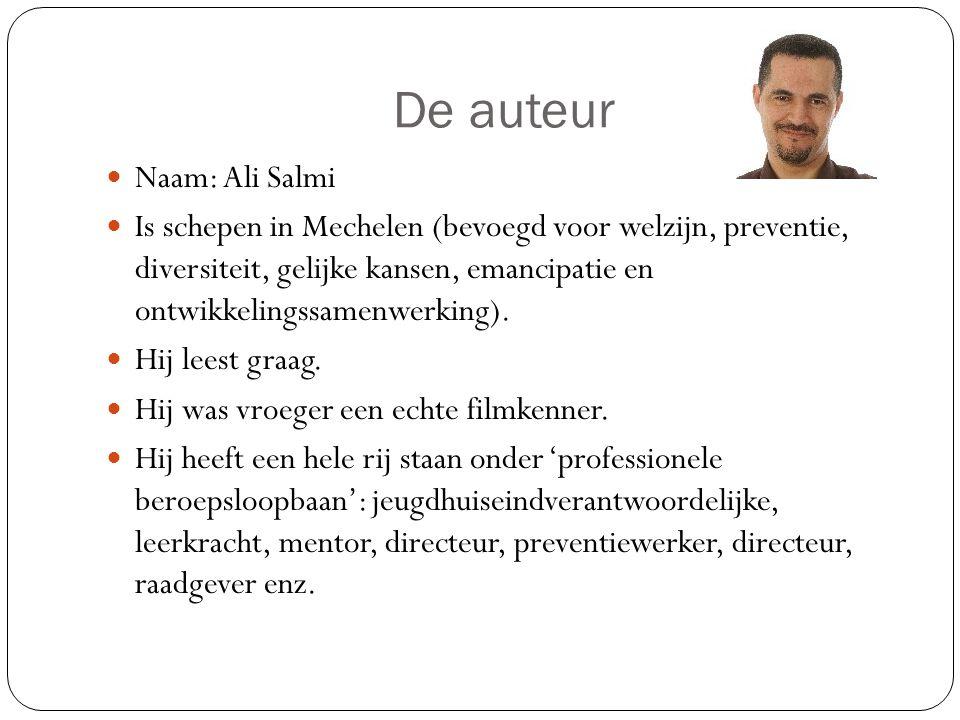 De auteur Naam: Ali Salmi Is schepen in Mechelen (bevoegd voor welzijn, preventie, diversiteit, gelijke kansen, emancipatie en ontwikkelingssamenwerki