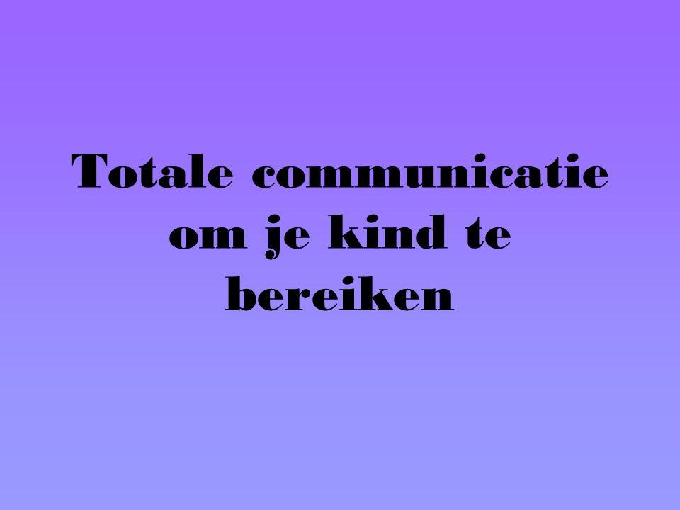 Totale communicatie om je kind te bereiken