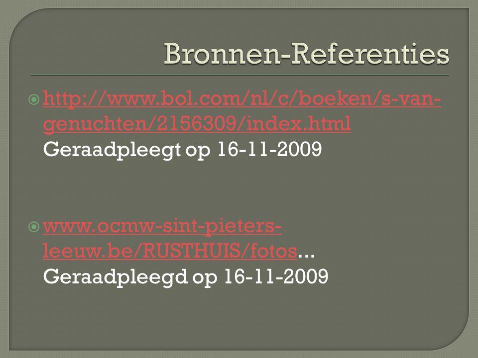  http://www.bol.com/nl/c/boeken/s-van- genuchten/2156309/index.html Geraadpleegt op 16-11-2009 http://www.bol.com/nl/c/boeken/s-van- genuchten/2156309/index.html  www.ocmw-sint-pieters- leeuw.be/RUSTHUIS/fotos...