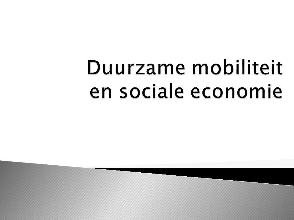  Definitie duurzame mobiliteit  Definitie sociale economie  Duurzame mobiliteit inherent aan de sociale economie