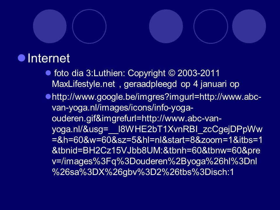 Internet foto dia 3:Luthien: Copyright © 2003-2011 MaxLifestyle.net, geraadpleegd op 4 januari op http://www.google.be/imgres?imgurl=http://www.abc- v