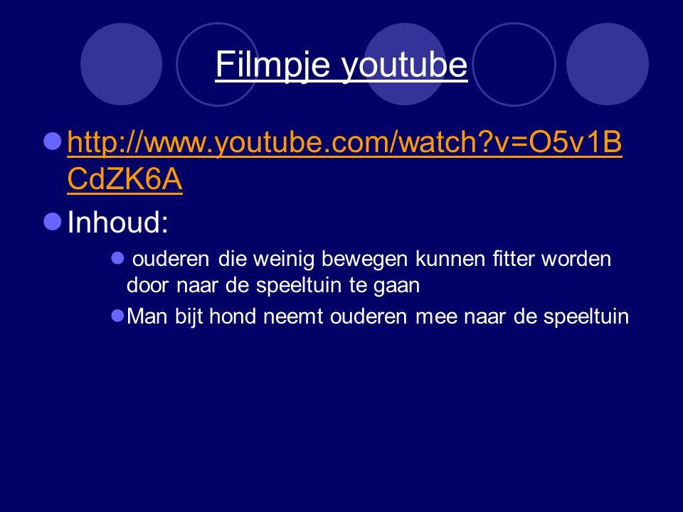 Filmpje youtube http://www.youtube.com/watch?v=O5v1B CdZK6A http://www.youtube.com/watch?v=O5v1B CdZK6A Inhoud: ouderen die weinig bewegen kunnen fitt