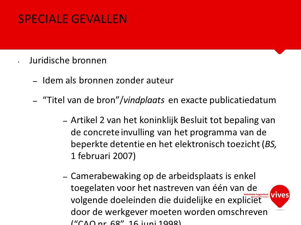 """Juridische bronnen – Idem als bronnen zonder auteur – """"Titel van de bron""""/vindplaats en exacte publicatiedatum – Artikel 2 van het koninklijk Besluit"""