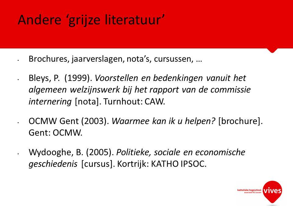 Brochures, jaarverslagen, nota's, cursussen, … Bleys, P. (1999). Voorstellen en bedenkingen vanuit het algemeen welzijnswerk bij het rapport van de co